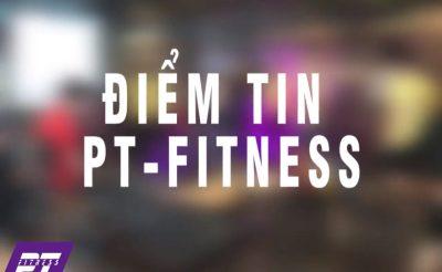 ĐIỂM TIN PT FITNESS